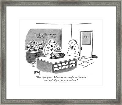 That's Just Great.  I Discover The Cure Framed Print by Christopher Weyant
