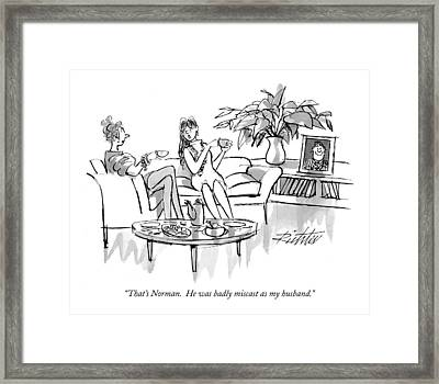 That's Norman.  He Was Badly Miscast Framed Print by Mischa Richter