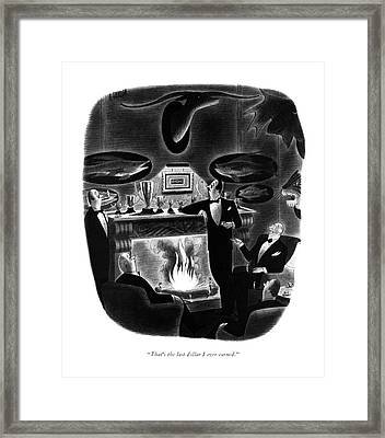 That's The Last Dollar I Ever Earned Framed Print by Richard Taylor