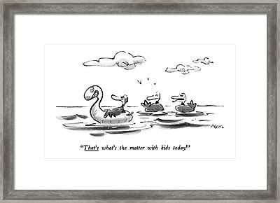 That's What's The Matter With Kids Today! Framed Print by Lee Lorenz