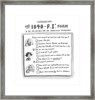 The 1040-f.i.* Form Framed Print by Roz Chast