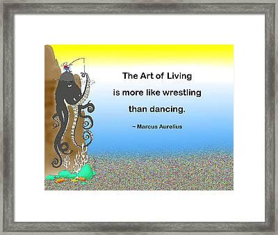The Art Of Living Framed Print by Mike Flynn