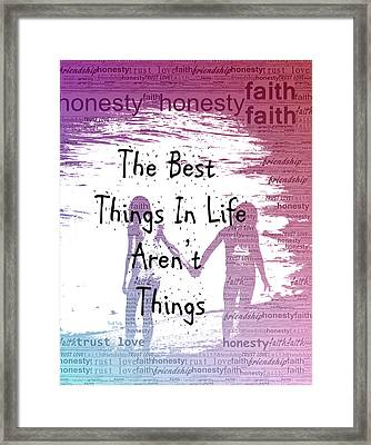 The Best Things Framed Print by Trish Tritz