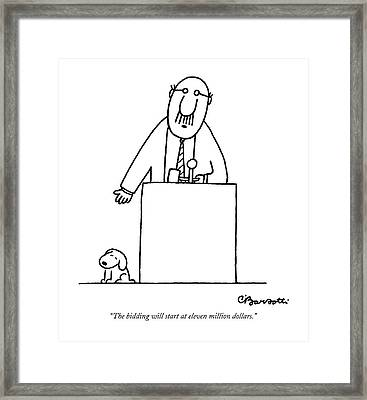 The Bidding Will Start At Eleven Million Dollars Framed Print by Charles Barsotti
