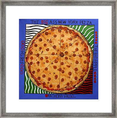 The Big Ass New York Pizza Framed Print by Anthony Falbo