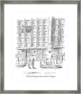 The Board Is Going To Have To Talk To 5-g Again Framed Print by Barbara Smaller