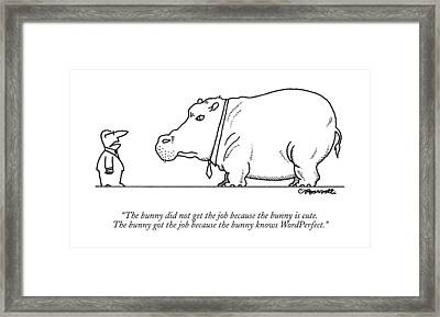 The Bunny Did Not Get The Job Because The Bunny Framed Print by Charles Barsotti