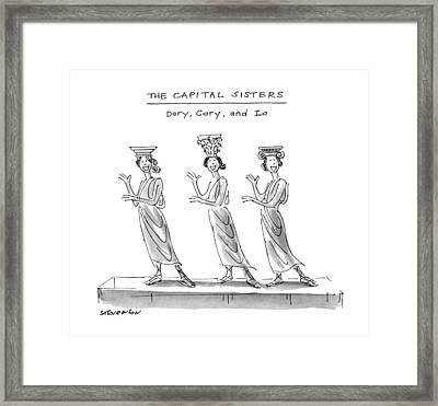 The Capital Sisters Dory Framed Print by James Stevenson
