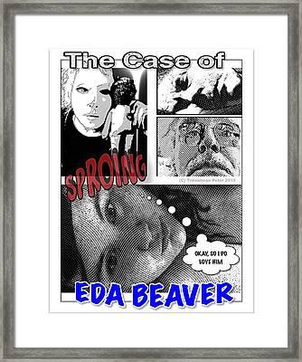 The Case Of Eda Beaver Framed Print by Tobeimean Peter
