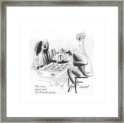 The Chess Player And The French Pastry Framed Print