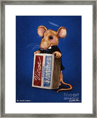 The Church Mouse... Framed Print by Will Bullas