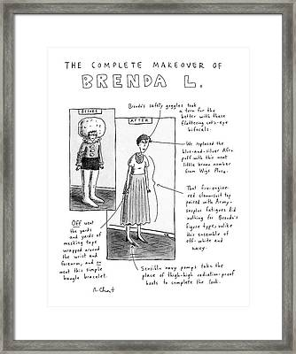 The Complete Makeover Of Brenda L Framed Print by Roz Chas