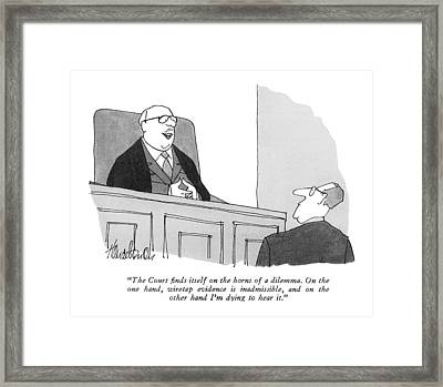 The Court Finds Itself On The Horns Of A Dilemma Framed Print by J.B. Handelsman
