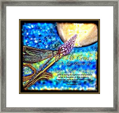 The Cross... Has The Power To Light All Of Creation At Night Framed Print by Kimberlee Baxter