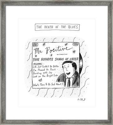 The Death Of The Blues Life Just Couldn't Framed Print by Roz Chast