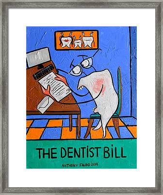 The Dentist Bill Framed Print by Anthony Falbo