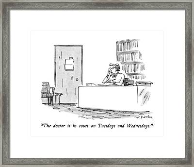 The Doctor Is In Court On Tuesdays And Wednesdays Framed Print by Mike Twohy