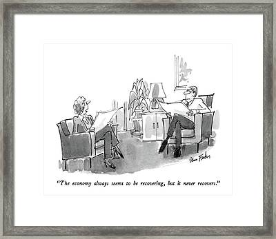 The Economy Always Seems To Be Recovering Framed Print