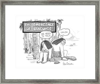The Emergence Of Language Cave Woman: 'we Need Framed Print
