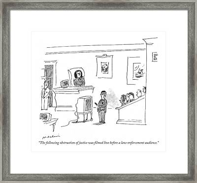 The Following Obstruction Of Justice Was Filmed Framed Print by Michael Maslin
