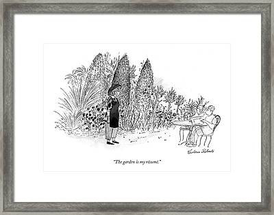 The Garden Is My Resume Framed Print by Victoria Roberts