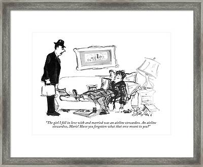 The Girl I Fell In Love With And Married Was An Framed Print by Edward Frascino