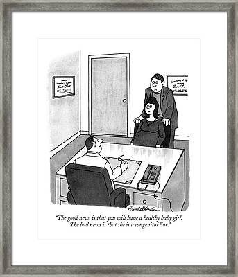 The Good News Is That You Will Have A Healthy Framed Print by J.B. Handelsma