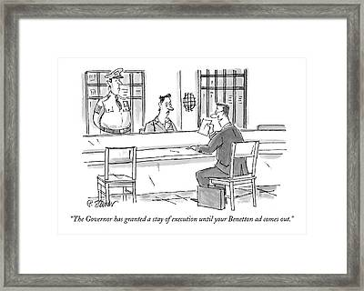 The Governor Has Granted A Stay Of Execution Framed Print