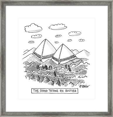The Grand Tetons En Bustier Framed Print by Peter Steiner