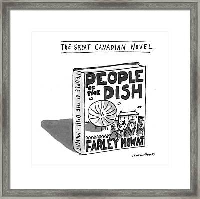 The Great Canadian Novel Framed Print