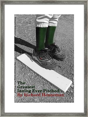 The Greatest Inning Ever Pitched Framed Print