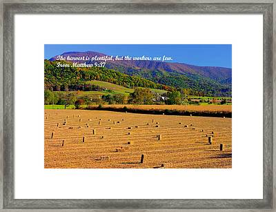 The Harvest Is Plentiful But The Workers Are Few - From Matthew 9.37 - Autumn Shenandoah Valley Framed Print
