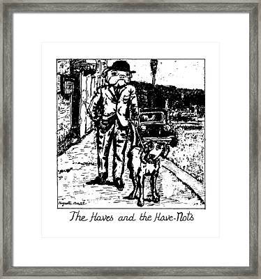 The Haves And The Have-nots Framed Print