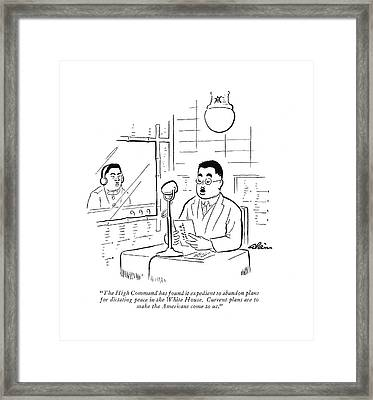 The High Command Has Found It Expedient Framed Print by  Alain