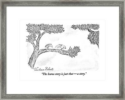 The Icarus Story Is Just That - A Story Framed Print