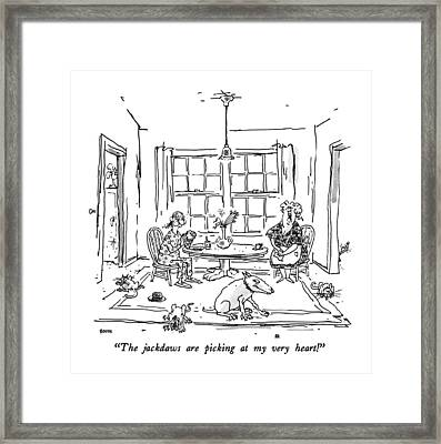 The Jackdaws Are Picking At My Very Heart! Framed Print