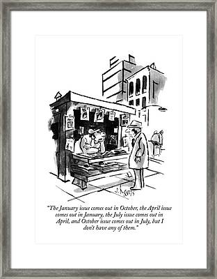 The January Issue Comes Out In October Framed Print