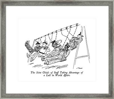 The Joint Chiefs Of Staff Taking Advantage Framed Print