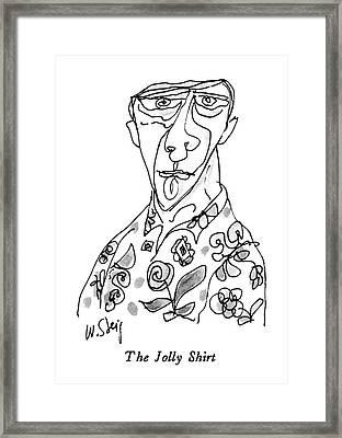 The Jolly Shirt Framed Print by William Steig
