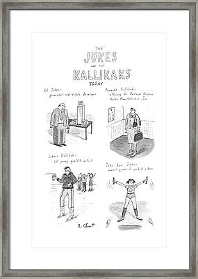 The Jukes And The Kallikaks Today Framed Print by Roz Chast