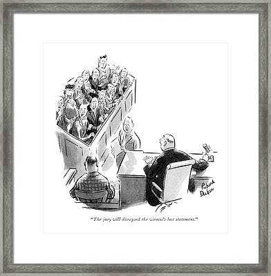 The Jury Will Disregard The Witness's Last Framed Print by Richard Decker