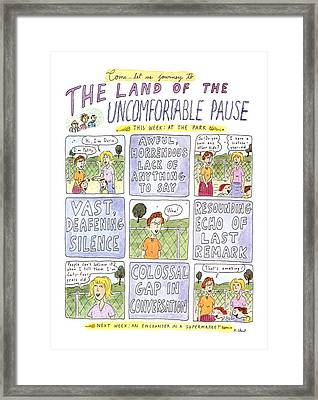 The Land Of The Uncomfortable Pause Framed Print by Roz Chas