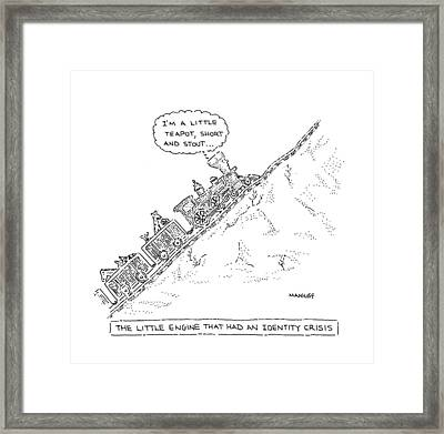 The Little Engine That Had An Identity Crisis Framed Print by Robert Mankoff