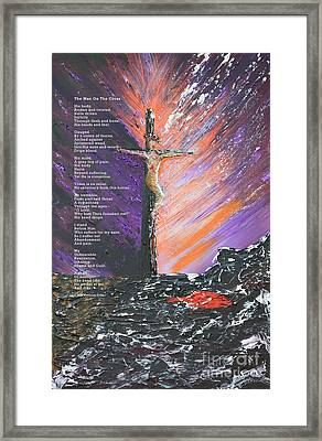 The Man On The Cross With Poem Framed Print by Alys Caviness-Gober
