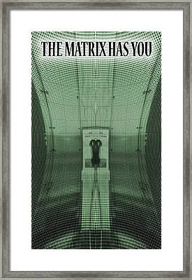 The Matrix Has You Framed Print