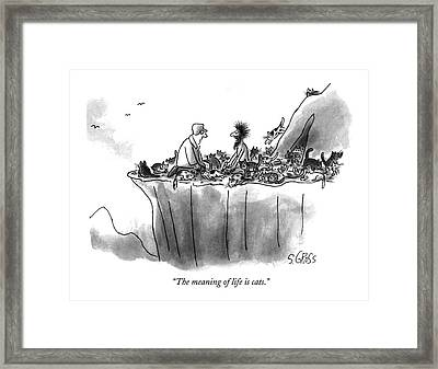 The Meaning Of Life Is Cats Framed Print by Sam Gross
