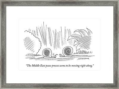 The Middle East Peace Process Seems To Be Moving Framed Print by Mick Stevens