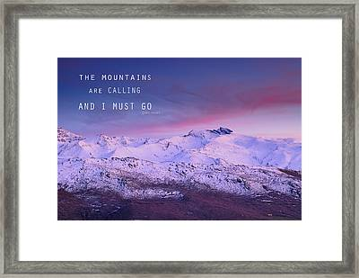 The Mountains Are Calling And I Must Go John Muir Framed Print