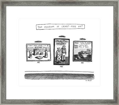 The Museum Of Grant-free Art Framed Print by Roz Chast