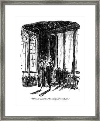 The Music Was So Loud I Couldn't Hear Myself Talk Framed Print